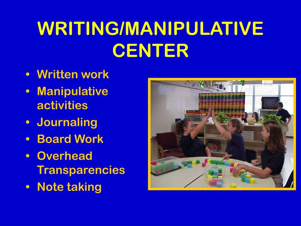 WRITING/MANIPULATIVE CENTER