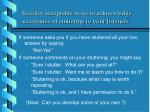 socially acceptable ways to acknowledge acceptance of stuttering to your listeners24