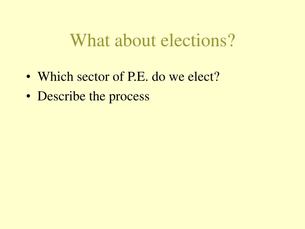 What about elections?
