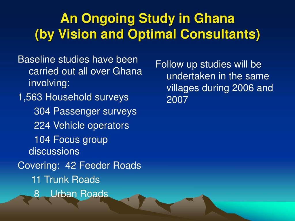 Baseline studies have been carried out all over Ghana involving: