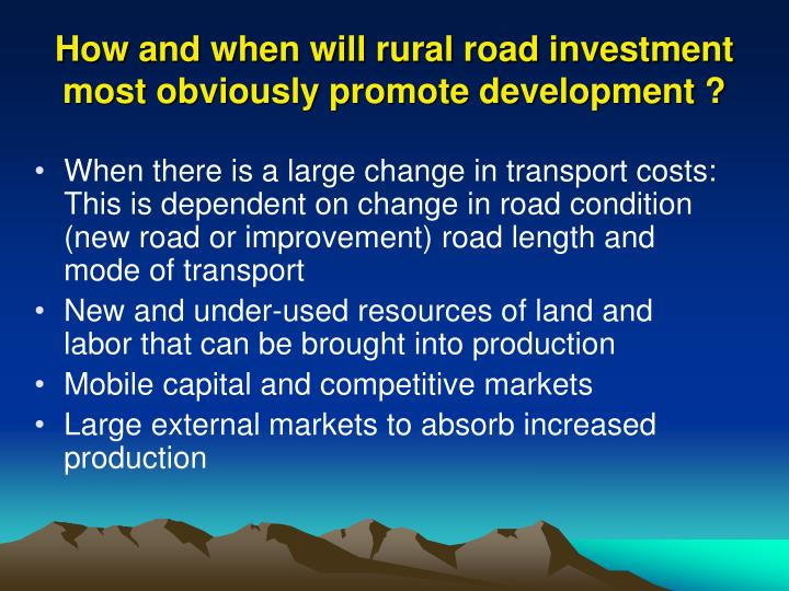 How and when will rural road investment most obviously promote development