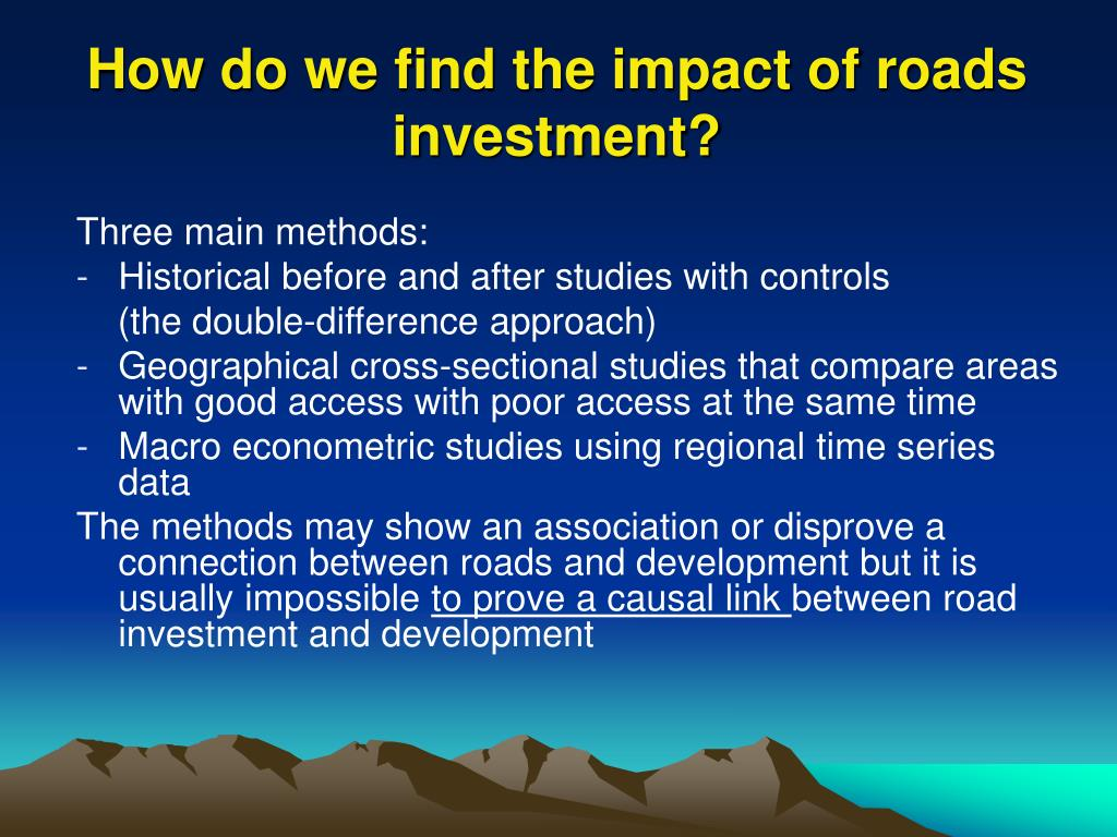 How do we find the impact of roads investment?