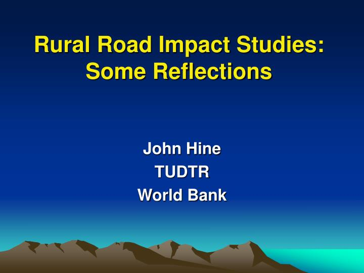 Rural road impact studies some reflections