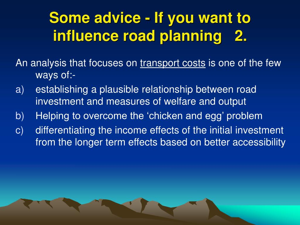 Some advice - If you want to influence road planning   2.