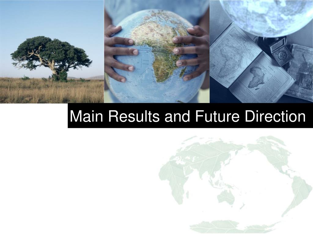 Main Results and Future Direction