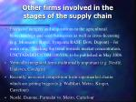 other firms involved in the stages of the supply chain