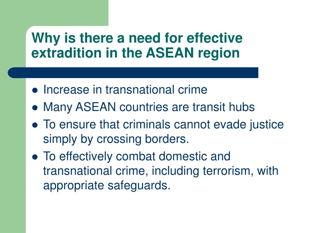 Why is there a need for effective extradition in the ASEAN region