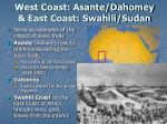 west coast asante dahomey east coast swahili sudan