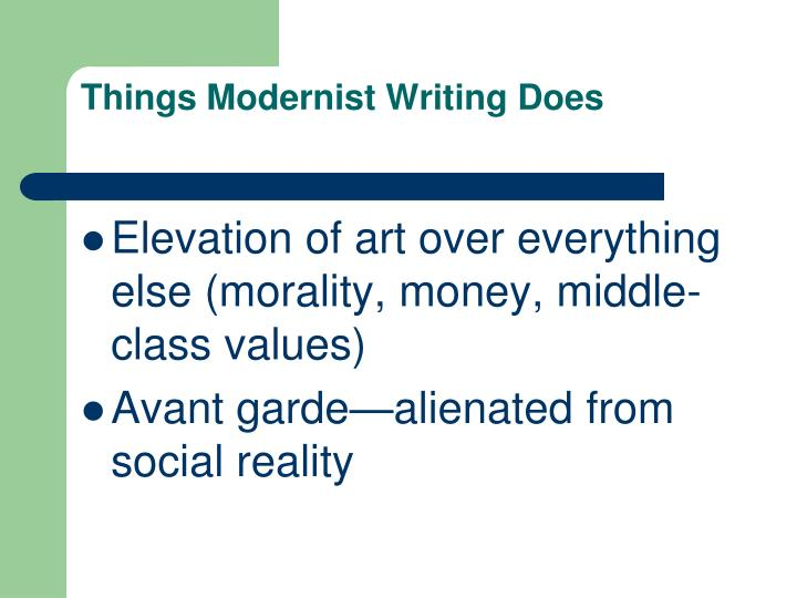 Things Modernist Writing Does