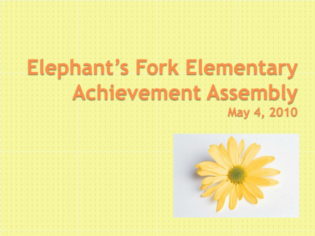 elephant s fork elementary achievement assembly may 4 2010 l.