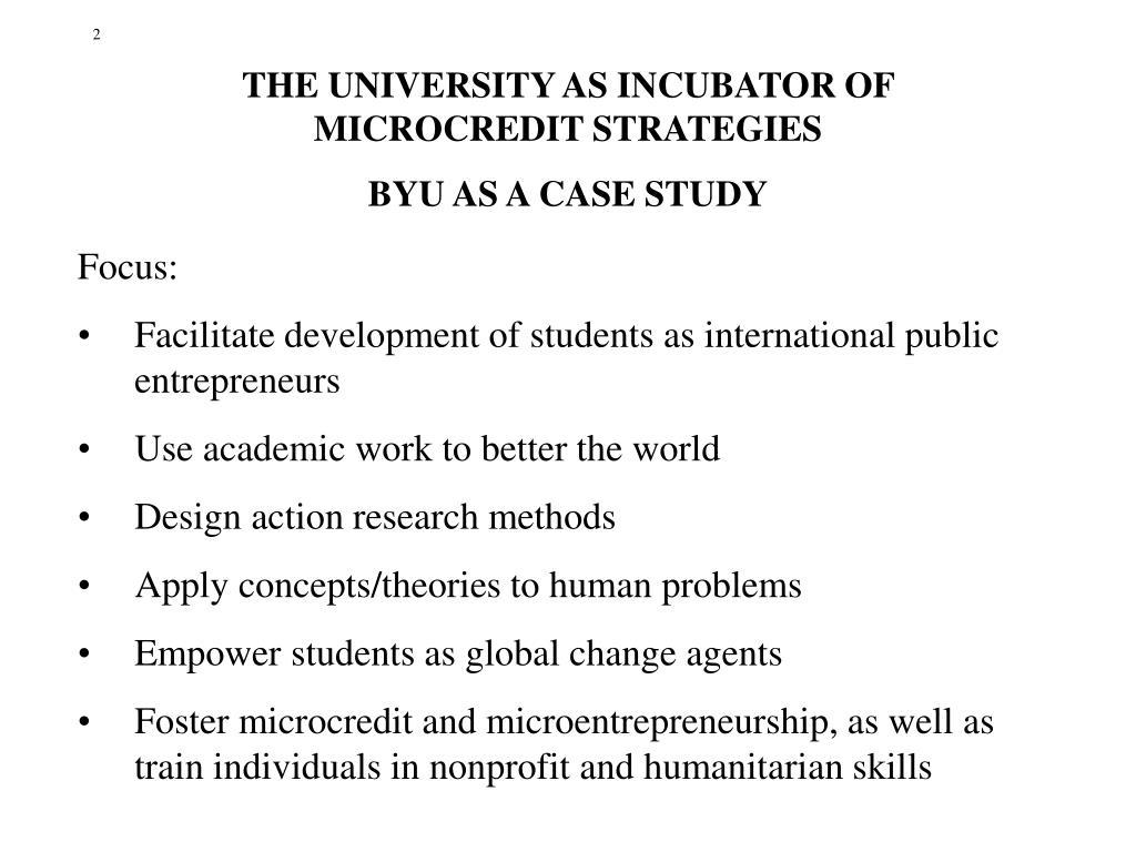 THE UNIVERSITY AS INCUBATOR OF MICROCREDIT STRATEGIES