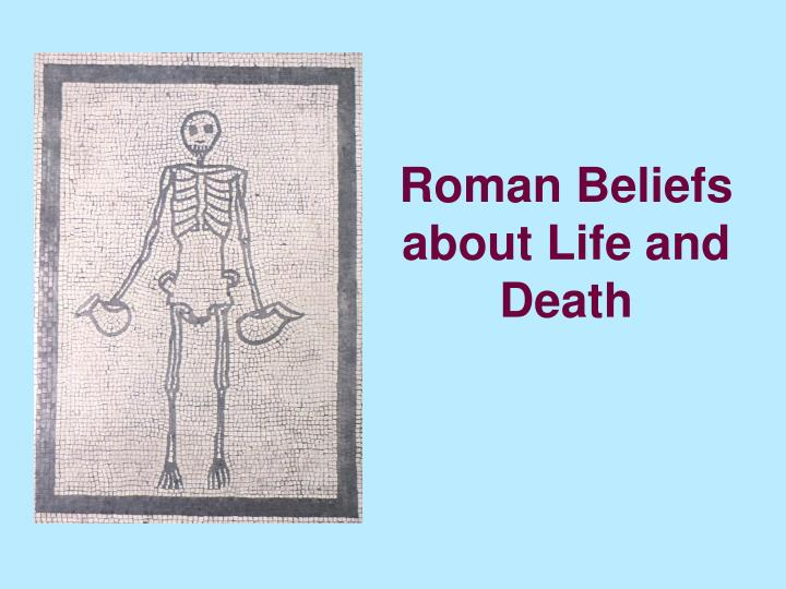 roman beliefs about life and death n.