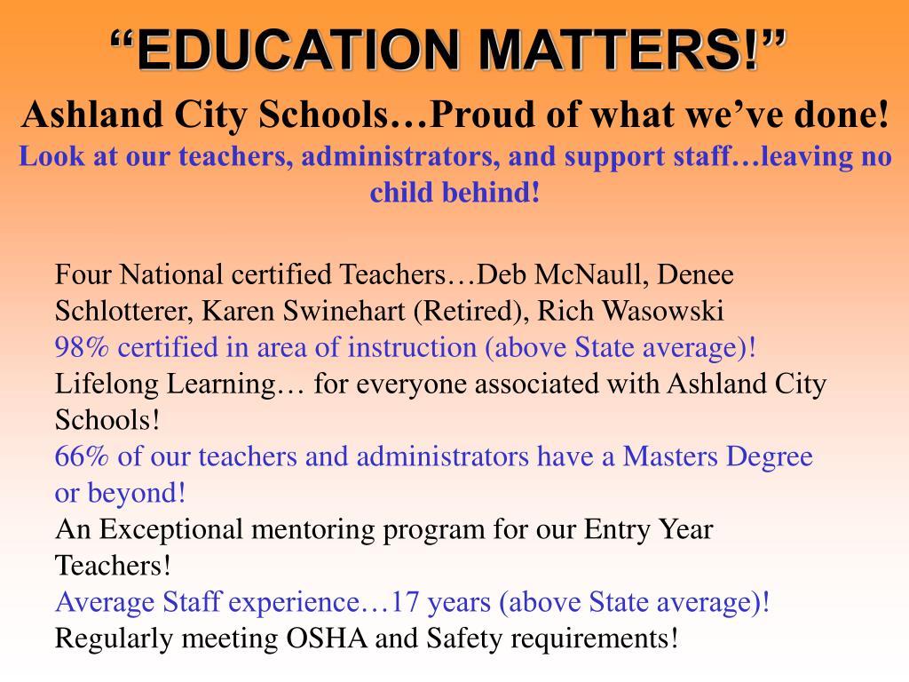 """EDUCATION MATTERS!"""