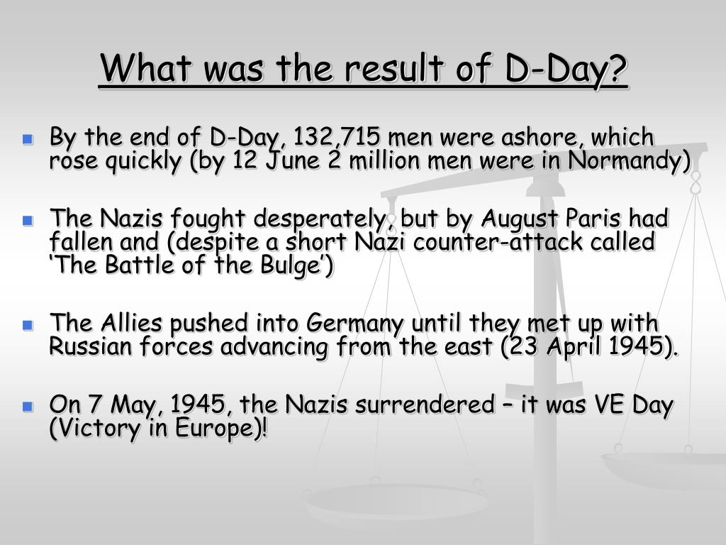 What was the result of D-Day?