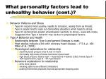 what personality factors lead to unhealthy behavior cont