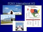 pony international hq