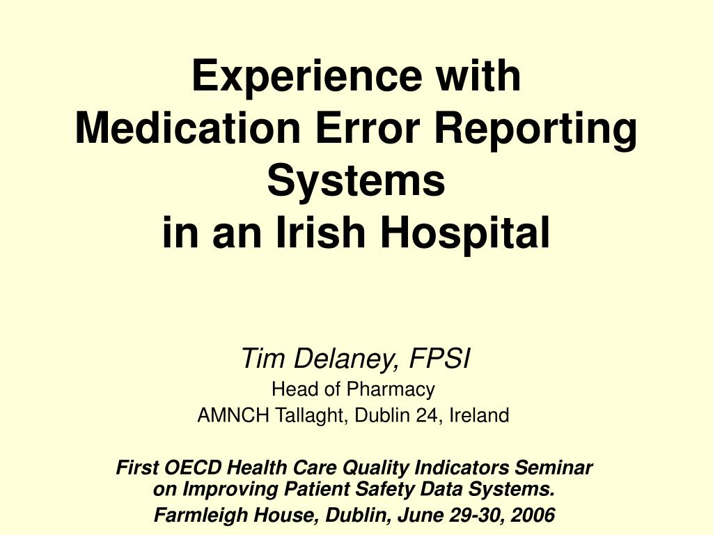 experience with medication error reporting systems in an irish hospital l.