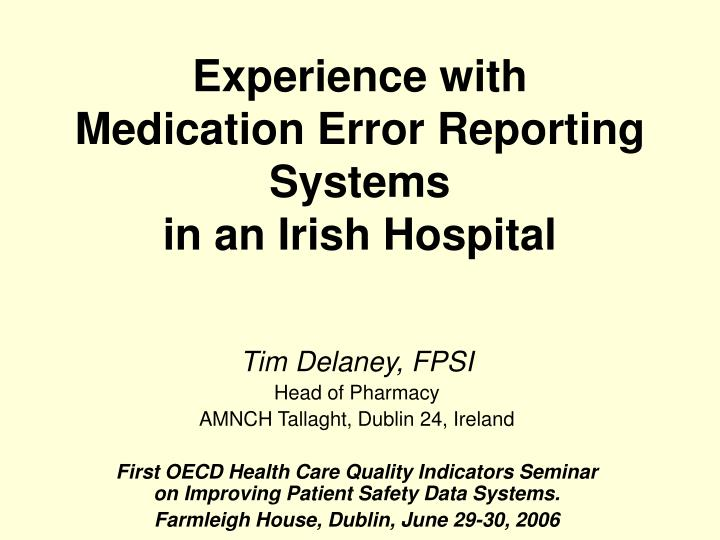 experience with medication error reporting systems in an irish hospital n.