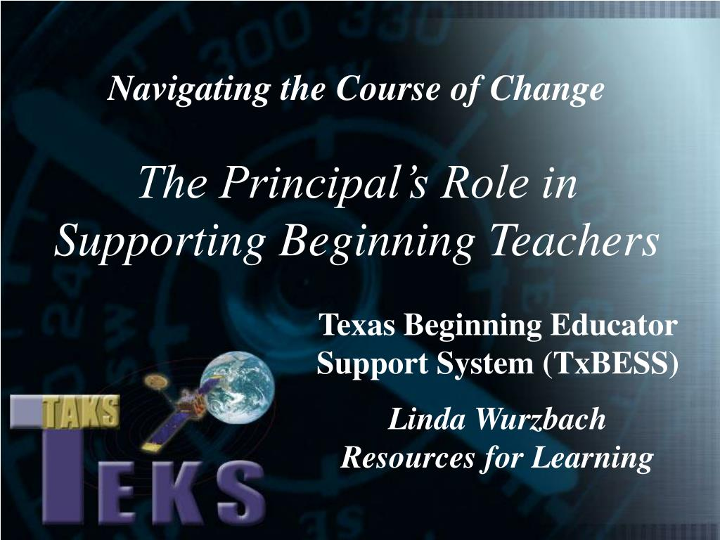 navigating the course of change the principal s role in supporting beginning teachers l.