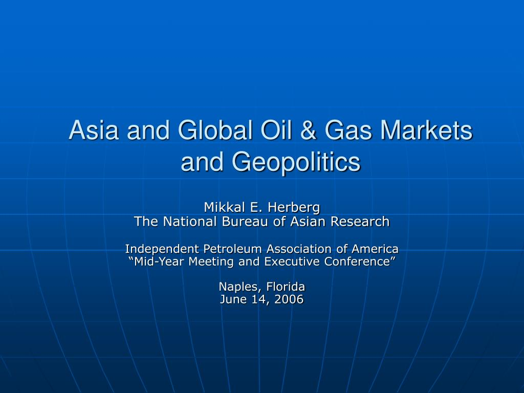 asia and global oil gas markets and geopolitics l.