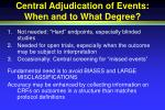 central adjudication of events when and to what degree