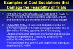 examples of cost escalations that damage the feasibility of trials