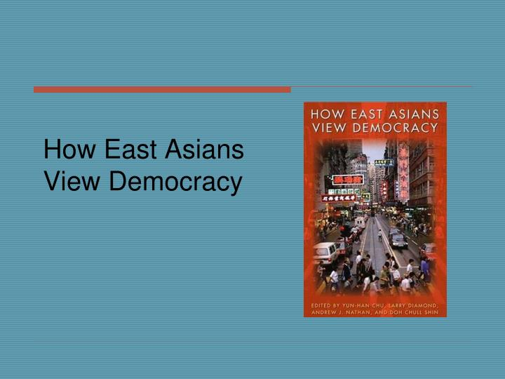 how east asians view democracy n.