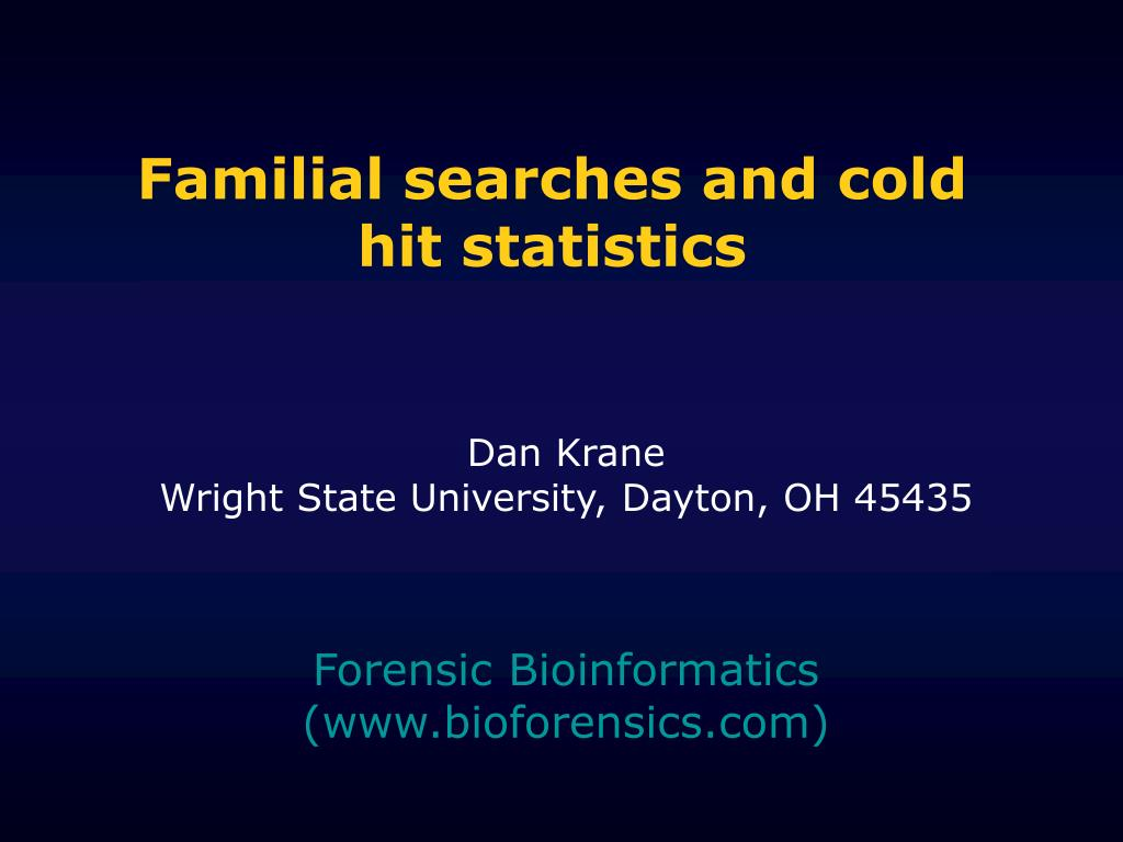 familial searches and cold hit statistics l.
