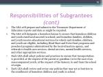 responsibilities of subgrantees cont