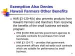 exemption also denies hawaii farmers other benefits