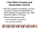 i can waive co pays and deductibles cont d