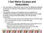 i can waive co pays and deductibles