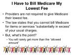 i have to bill medicare my lowest fee