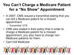 you can t charge a medicare patient for a no show appointment