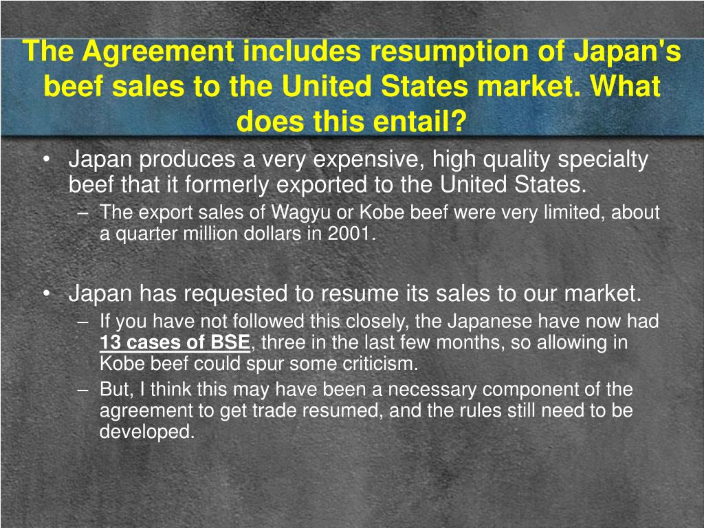 The Agreement includes resumption of Japan's beef sales to the United States market. What does this entail?