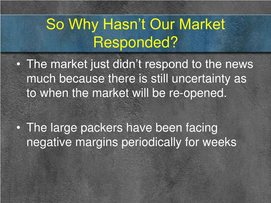 So Why Hasn't Our Market Responded?