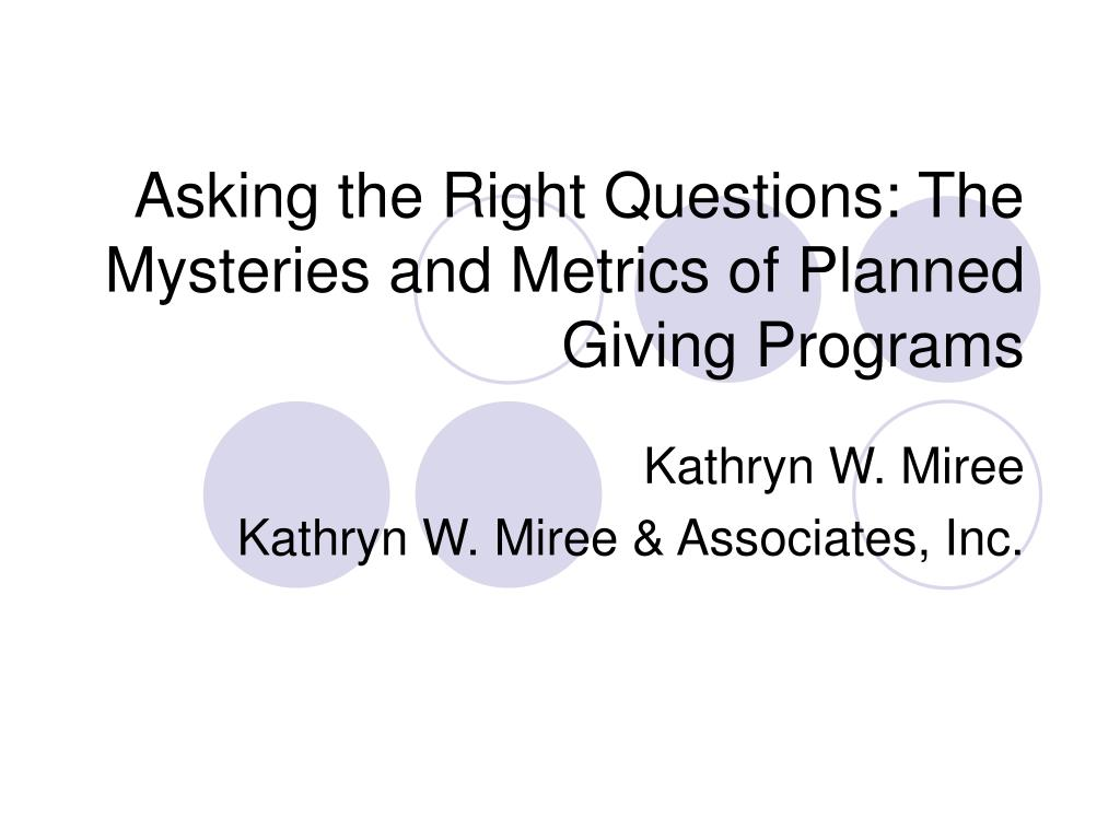 asking the right questions the mysteries and metrics of planned giving programs l.