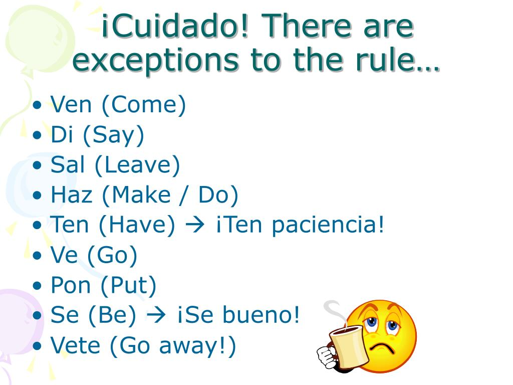 ¡Cuidado! There are exceptions to the rule…