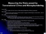 measuring the risks posed by transnational crime and moneylaundering1