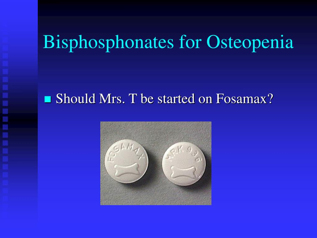 Bisphosphonates for Osteopenia