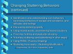 changing stuttering behaviors continued