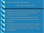 goals for the semester let s develop some