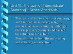 unit vi therapy for intermediate stuttering school aged kids