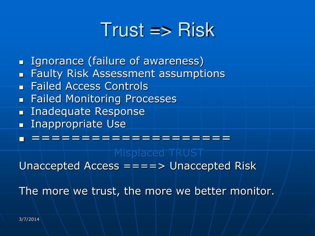 Trust => Risk