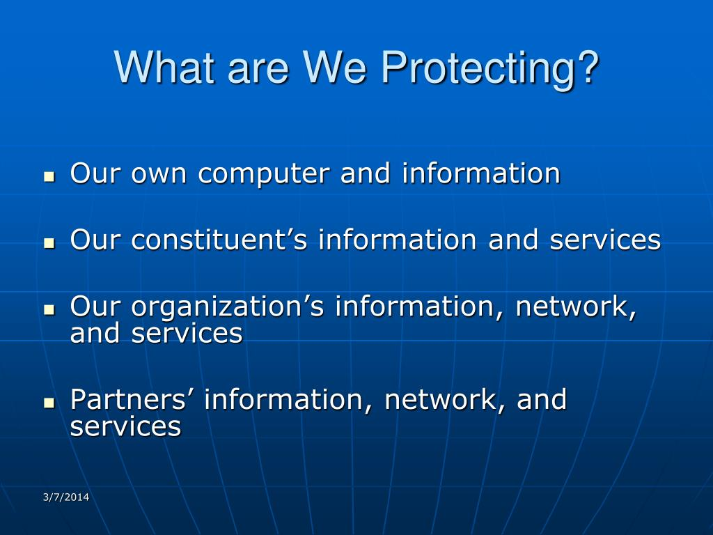 What are We Protecting?