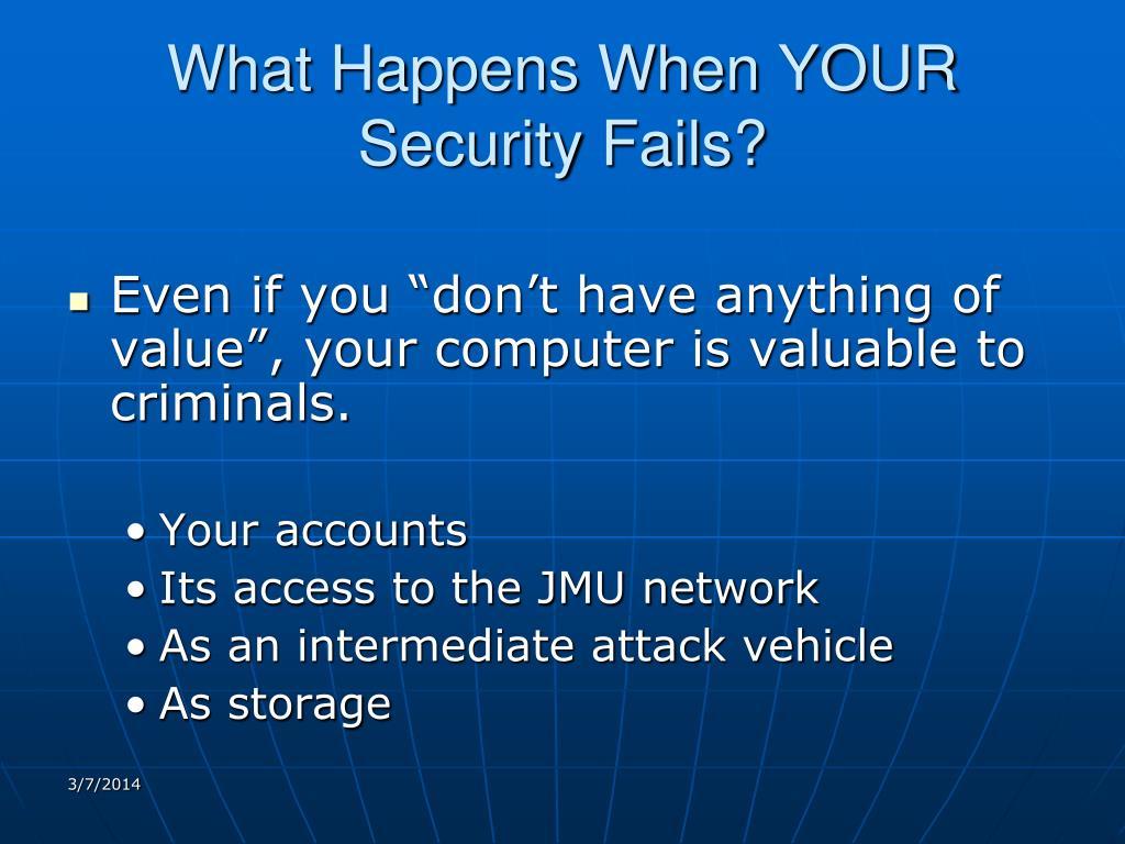 What Happens When YOUR Security Fails?