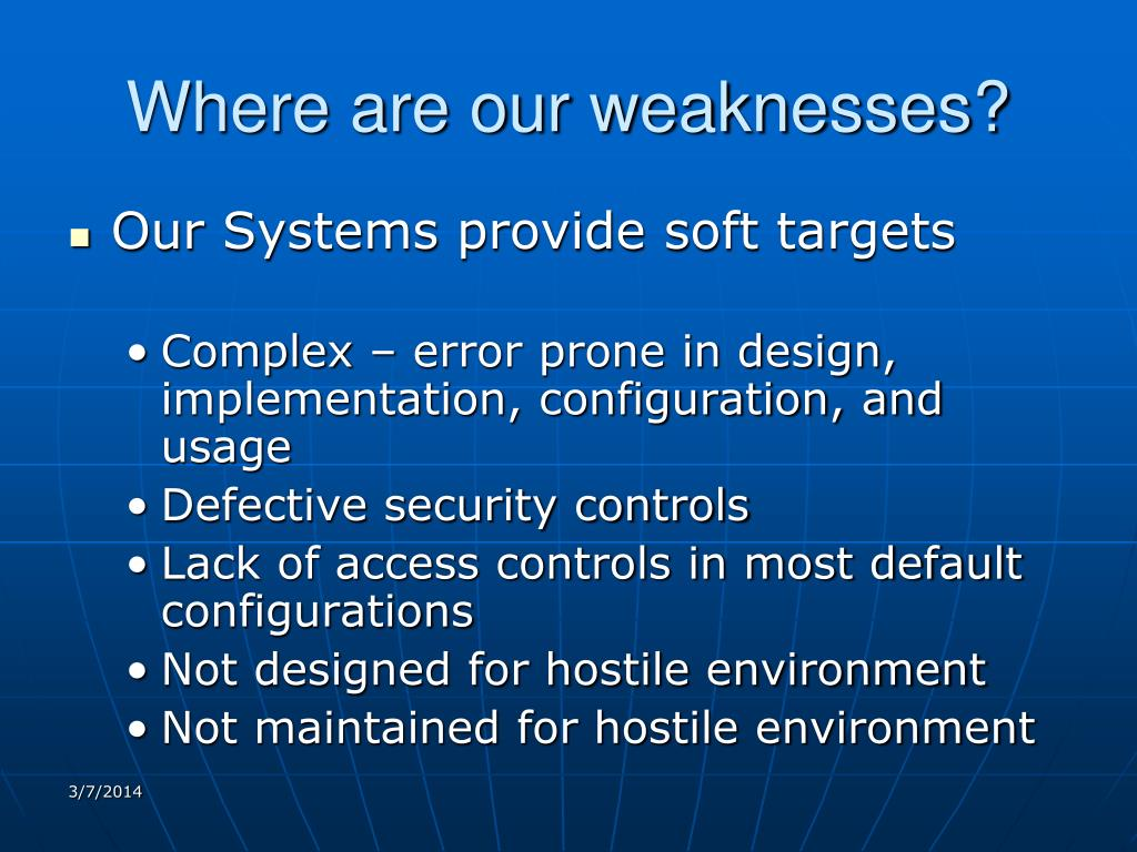 Where are our weaknesses?