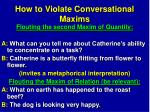how to violate conversational maxims22