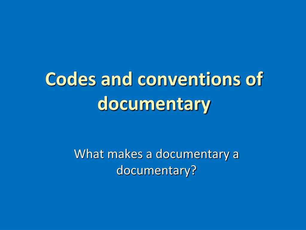 Codes and conventions of documentary