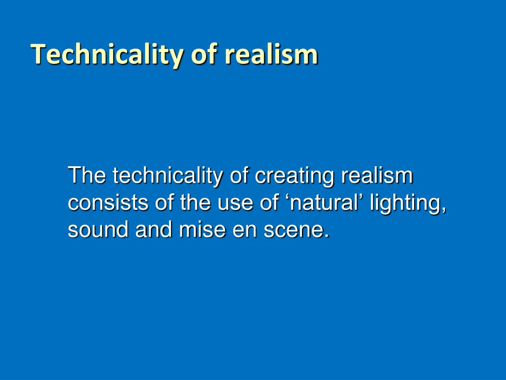 Technicality of realism